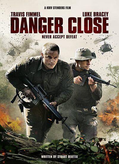 دانلود فیلم خطر نزدیک است Danger Close 2019