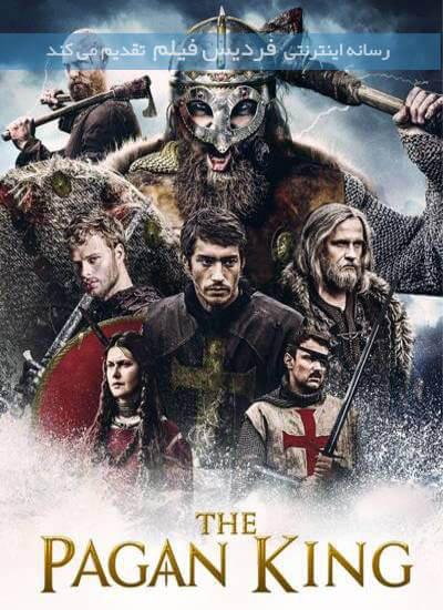 دانلود فیلم شاه بت پرست 2018 The Pagan King دوبله فارسی
