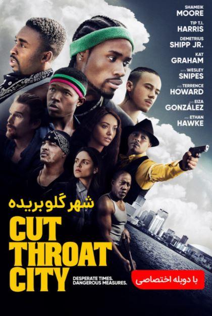 دانلود فیلم شهر گلوبریده دوبله فارسی Cut Throat City 2020