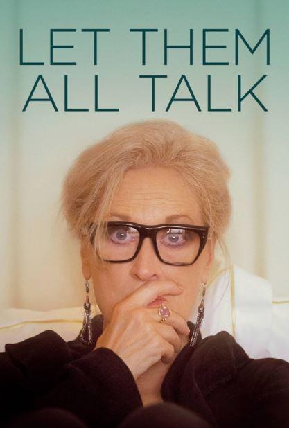 دانلود فیلم بگذار همه حرف بزنند Let Them All Talk 2020