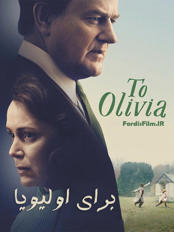 دانلود فیلم برای اولیویا دوبله فارسی To Olivia 2021
